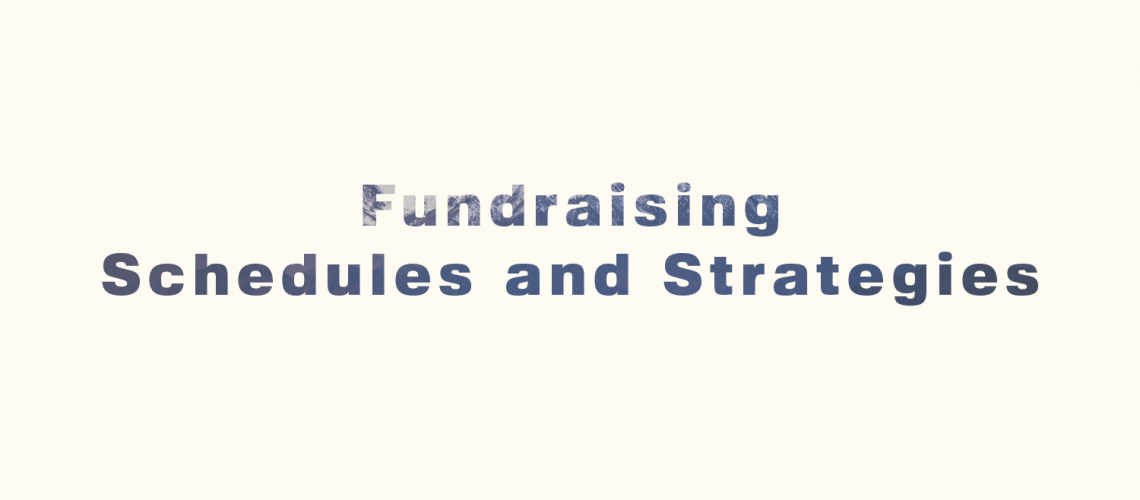 fundraisin schedules and strategies